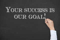 Your Success Is Our Goal on Chalkboard Royalty Free Stock Photos