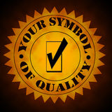 Your Symbol Of Quality Royalty Free Stock Photography