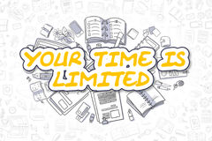 Your Time Is Limited - Doodle Yellow Text. Business Concept. vector illustration