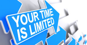 Your Time Is Limited - Label on the Blue Pointer. 3D. Stock Images