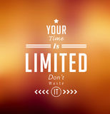 Your time is limited ,typographical blurry poster Stock Photo