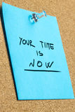 Your Time is Now Phrase on Pinned Sticky Note Royalty Free Stock Photography