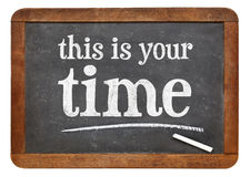 This is your time - vintage blackboard sign Stock Photos