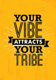 Your Vibe Attracts Your Tribe. Inspiring Creative Motivation Quote Poster Template. Vector Typography Banner Royalty Free Stock Photo