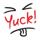 Yuck! - emotional handwritten quote. Print for poster, t-shirt,. Bag, logo,  postcard, flyer, sticker, sweatshirt, cups. Simple funny original vector Stock Photography