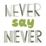 Zeg nooit nooit, citeren, stock illustratie