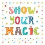 Zeigen Sie Ihre Magie Inspirierend Meldung Nette Grußkarte stock abbildung