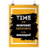 Zeit ist die knappste gehandhabt zu werden Ressource, Inspirierend Motivzitat über selfmanagement Plakatdesign für lizenzfreie abbildung
