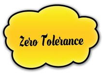ZERO TOLERANCE handwritten on yellow cloud with white background. Illustration royalty free illustration