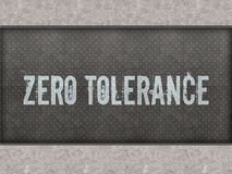 ZERO TOLERANCE painted on metal panel wall. ZERO TOLERANCE painted on metal panel wall illustration vector illustration