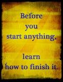 Zitate über das Leben: Bevor Sie alles beginnen, lernen Sie, wie man es beendet lizenzfreie abbildung