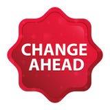 Zmienia Naprzód mglistego różanego czerwonego starburst majcheru guzika ilustracji