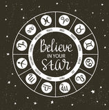 Zodiac circle with horoscope signs and inspiring phrase Believe in your star. Hand drawn Vector illustration. Royalty Free Stock Photos