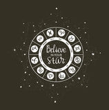 Zodiac circle with horoscope signs and inspiring phrase Believe in your star. Royalty Free Stock Images