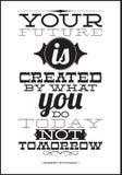 Zu Ihre Zukunft wird geschaffen durch, was Sie heute nicht tun Stockfotografie