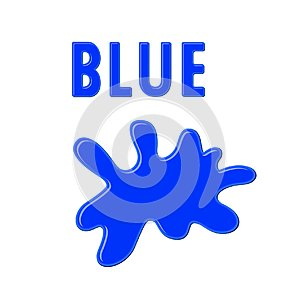 Sign `BLUE` and blue paint blot on white background. Color ink drop. Cartoon vector illustration
