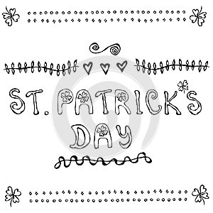 ' Saint Patrick's Day'. Hand drawn St. Patrick's Day lettering outline typography for postcard, card, flyer, banner template.