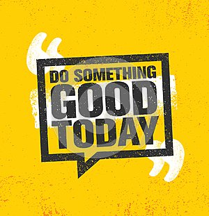 Do Something Good Today. Inspiring Creative Motivation Quote Poster Template. Vector Typography Banner Design Concept