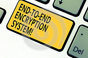 Writing note showing End To End Encryption System. Business photo showcasing method used for securing encrypted data