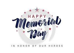 Memorial Day lettering banner. In honor of our heroes