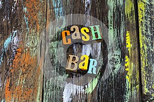 Cash bar sale payment due no checks typography phrase