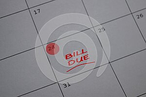 Bill Due write on calendar. Date 24. Reminder or Schedule Concepts
