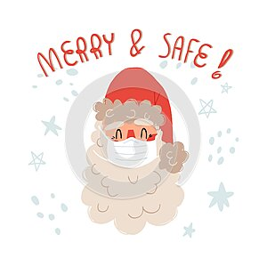 Santa in medical face mask, Merry and safe lettering. COVID-19 healthcare during Christmas holidays concept.