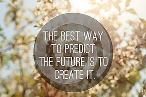 Motivational quote to create future