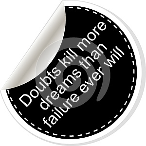 Doubts kill more dreams than failure ever will. Inspirational motivational quote. Simple trendy design. Black and white