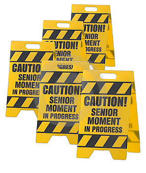 Caution senior moment sign
