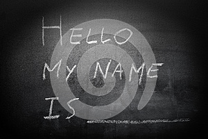 Self Introduction - Hello, My name is ... written on a blackboar