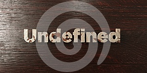 Undefined - grungy wooden headline on Maple - 3D rendered royalty free stock image