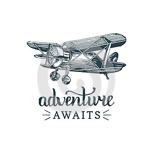 Adventure awaits motivational quote. Vintage retro airplane logo. Vector sketched aviation illustration in engraving style