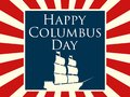 Happy Columbus Day, The Discoverer Of America. Holiday Card With Rays And Ship. Sailing Ship With Masts. Vector Stock Image - 100564631