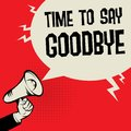 Megaphone Hand Business Concept Time To Say Goodbye Royalty Free Stock Photography - 110179737