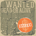 Wanted! Dead Or Alive. Stock Image - 23316431