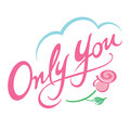 Only You Royalty Free Stock Image - 28514466