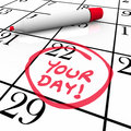 Your Day Words Calendar Special Date Circled Holiday Vacation Stock Photography - 31478802