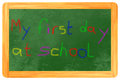 My First Day At School Colored Chalk On Blackboard Royalty Free Stock Images - 31659619