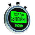 Time For Leadership Message Shows Management And Achievement Stock Images - 32071734