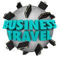 Business Travel Words Briefcases Around World Royalty Free Stock Photography - 35557397