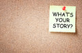 What Is Your Story Concept. Sticky Pinned To Cork Board With Room For Text. Royalty Free Stock Photography - 37633897