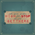 Set Your Goals High And Don T Stop Stock Image - 37707211