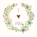 I Love You Card With Floral Wreath Royalty Free Stock Image - 38716686