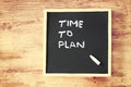 Chalkboard With The Phrase Time To Plan Stock Photo - 39049700
