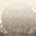 Beautiful Motivational Quote  With Message Make Someone Smile To Royalty Free Stock Image - 43180656