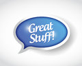 Great Stuff Message Bubble Illustration Design Royalty Free Stock Image - 43866966