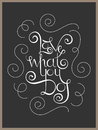 Lettering Inspiration Quote Love What You Do Stock Photos - 44563463