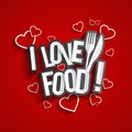 I Love Food Royalty Free Stock Image - 44576306