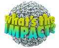 Whats The Impact Question Marks Effect Consequence Result Outcom Royalty Free Stock Photos - 44963048